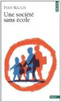 Ivan Illich - Une société sans école
